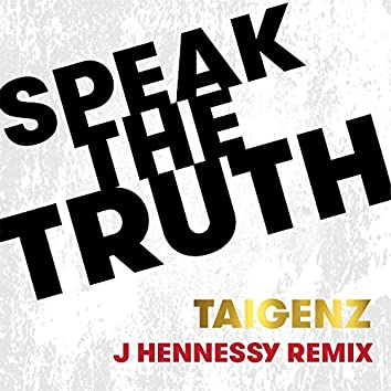 Speak the Truth (J Hennessy Remix)