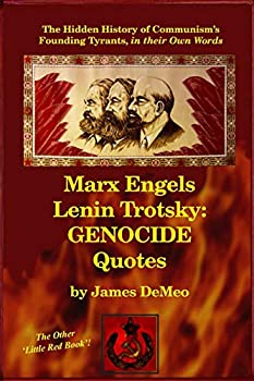 MARX ENGELS LENIN TROTSKY  GENOCIDE QUOTES  The Hidden History of Communism s Founding Tyrants in their Own Words
