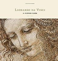 Leonardo Da Vinci: A Closer Look