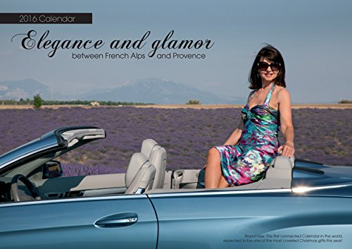 2016 Calendar: Elegance and glamor between French Alps and Provence (Calendar (2016))