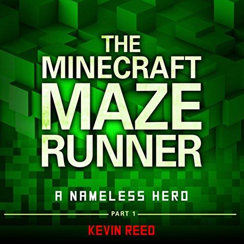 The Minecraft Maze Runner: A Nameless Hero (Unofficial Minecraft Novel) audiobook cover art