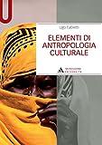 ELEMENTI DI ANTROPOLOGIA CULTURALE ELEMENTI DI ANTROPOLOGIA CULTURALE (Manuali)...