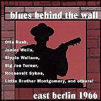 Blues Behind Wall: East Berlin 1966