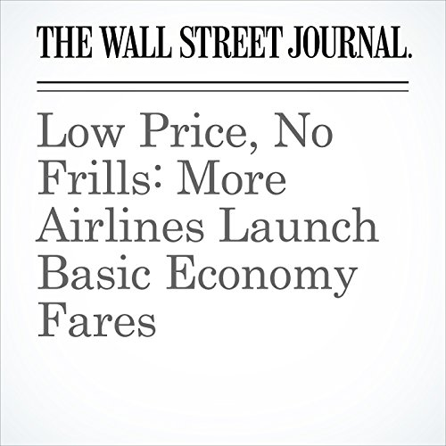 Low Price, No Frills: More Airlines Launch Basic Economy Fares copertina