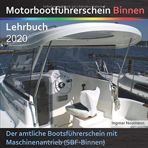 Motorbootführerschein Binnen - Lehrbuch: Der amtliche Bootsführerschein mit Maschinenantrieb (SBF-Binnen)