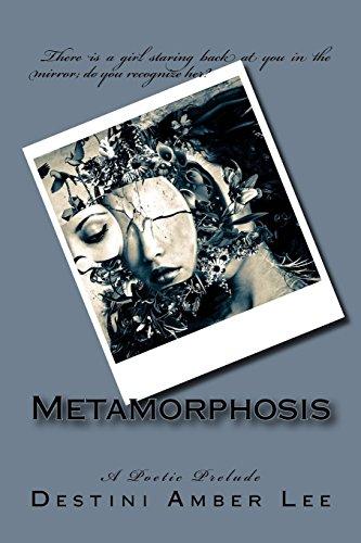 Metamorphosis: A Poetic Prelude