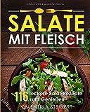 Salate mit Fleisch: 116 leckere Salat-Rezepte zum Genießen