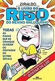 O Livro do Riso do Menino Maluquinho: Todas as Piadas que as Crianças Ouviram ou Contaram no Último Século (Coleção Menino Maluquinho) (Portuguese Edition)