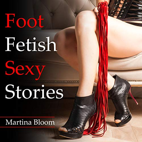 Foot Fetish Sexy Stories: The Dirty Perversion of Your Mind audiobook cover art