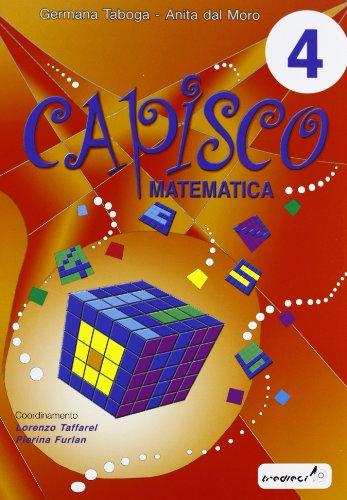 Capisco matematica. Per la Scuola elementare (Vol. 4)