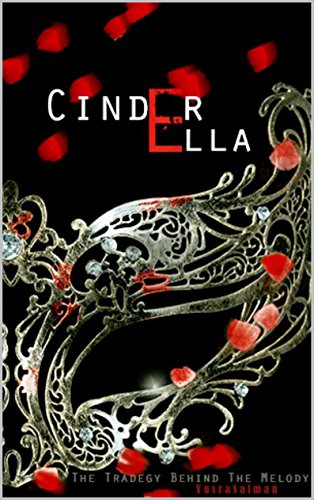Cinder+Ella: The tragedy behind the melody. (The sole keeper Book 1) (English Edition)