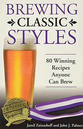 Brewing Classic Styles: 80 Winning Recipes