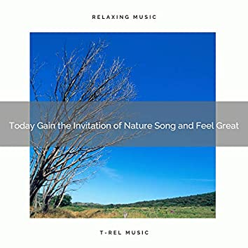 2020 Best: Today Gain the Invitation of Nature Song and Feel Great