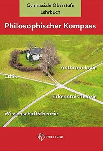 Philosophischer Kompass: Lehrbuch Ethik/Philosophie, Gymnasiale Oberstufe