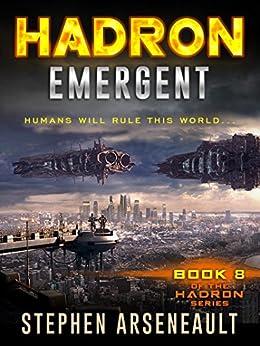 HADRON Emergent: (Book 8) by [Stephen Arseneault]