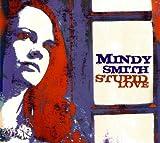 Songtexte von Mindy Smith - Stupid Love