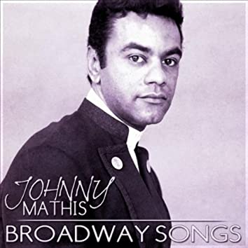 Johnny Mathis Broadway Songs
