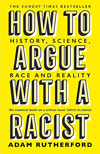 How to Argue with a Racist, by Adam Rutherford