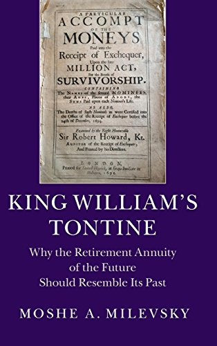 King William's Tontine: Why the Retirement Annuity of the Future Should Resemble its Past (Cambridge Studies in Comparat