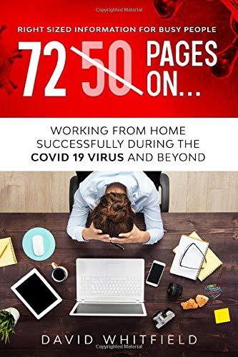 50 Pages on… Working from home successfully during the COVID 19 Virus and Beyond