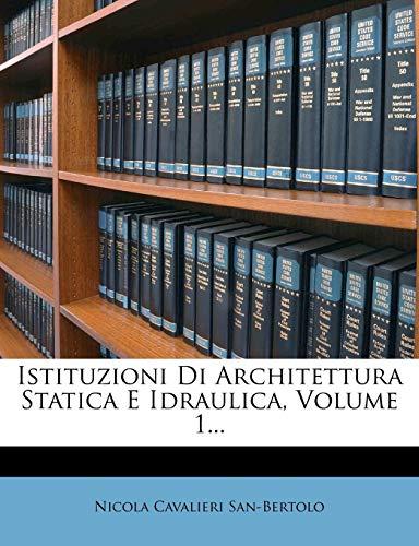 Istituzioni Di Architettura Statica E Idraulica,...
