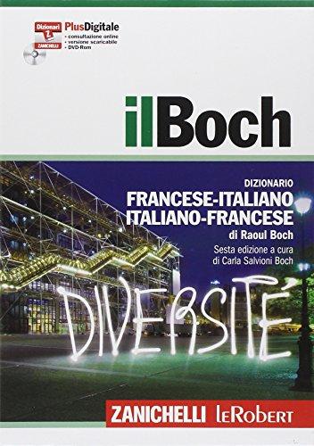 il Boch. Sesta edizione. Dizionario francese-italiano, italiano-francese. Versione Plus