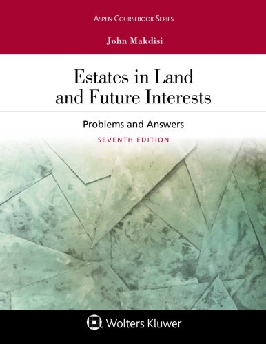 Compare Textbook Prices for Estates in Land and Future Interests: Problems and Answers Aspen Coursebook 7 Edition ISBN 9781454895350 by Makdisi, John