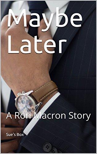 Maybe Later: A Ron Macron Story (English Edition) eBook: Box ...
