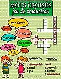 Mots Croisés, Jeu De Traduction: apprendre l'espagnol en s'amusant: Vocabulaire et Orthographe, Livre d'activités et d'apprentissage en espagnol pour enfant, ado et même adulte