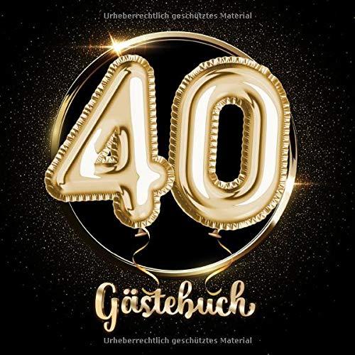40 Gästebuch: Ein Erinnerungsalbum zum 40. Jubiläum, Geburtstag oder Hochzeitstag - 40 Jahre - Deko & Geschenk Buch zum Eintragen