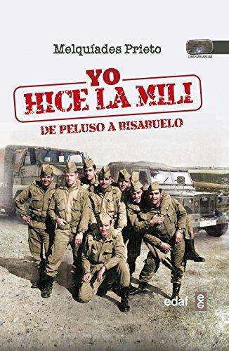 YO HICE LA MILI. DE PELUSO A BISABUELO (Biblioteca del Recuerdo)