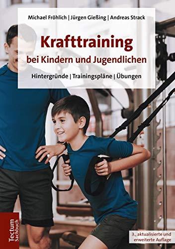 Krafttraining bei Kindern und Jugendlichen: Hintergründe | Trainingspläne | Übungen