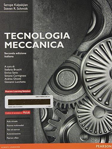 Tecnologia meccanica. Ediz. mylab. Con e-text. Con espansione online