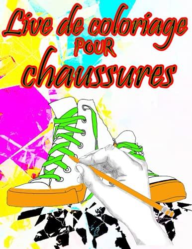 Live de coloriage pour chaussure: Concevoir et peindre Sneakers, bottes, livre de coloriage pour les enfants et les tout-petits, filles, garçons, adolescents ,couverture noire 8,5 x 11 pouces