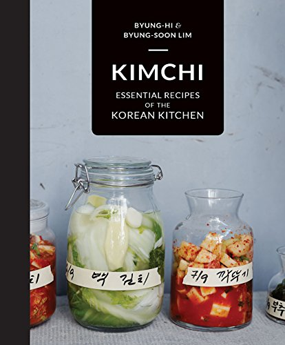 Kimchi: Essential recipes of the Korean Kitchen (English Edition)