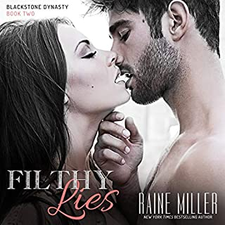 Filthy Lies     Blackstone Dynasty, Book 2              Written by:                                                                                                                                 Raine Miller                               Narrated by:                                                                                                                                 Lillian Blanc,                                                                                        S.W. Pierce                      Length: 7 hrs and 18 mins     Not rated yet     Overall 0.0