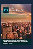 ADOBE PHOTOSHOP CC ADVANCED AND BASICS OF PHOTO EDITING TECHNIQUES - MARK MYERS