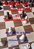 Alapin C3 Sicilian - 2…e5: The Maine Line: Book #5/21 Of Series (alapin's Manual Of Chess Learning)-Melekhin, Aleksandr