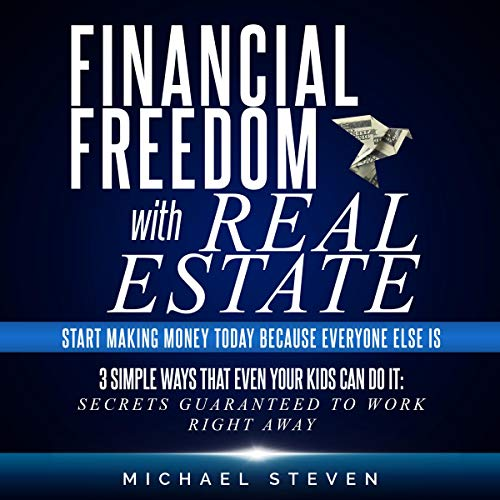 Financial Freedom with Real Estate  By  cover art