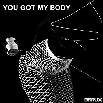 You Got My Body