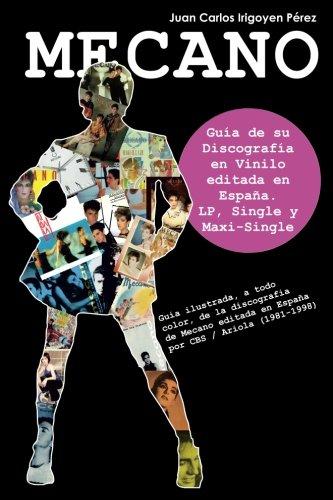 Price comparison product image Mecano: Guía de su Discografía en Vinilo editada en España (1981-1998): LP,  Single y Maxi-Single. A Todo Color. (Spanish Edition)