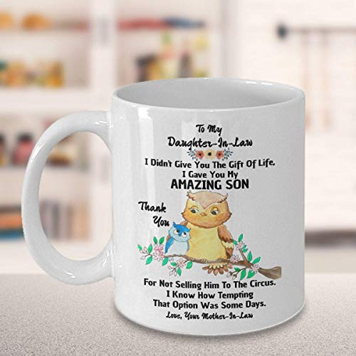 To My Dear Daughter in Law - Taza con texto en inglés 'I Didnt Give You The Gift of Life I Gave You My Amazing Sony, diseño con texto en inglés 'Dear DaughterInlaw'
