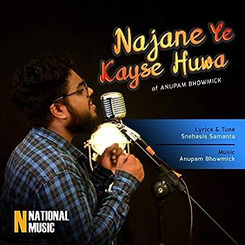 Najane Ye Kayse Huwa - Single
