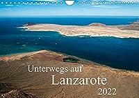 Unterwegs auf Lanzarote (Wandkalender 2022 DIN A4 quer): Eine Reise durch das wunderbare und abwechslungsreiche Lanzarote (Monatskalender, 14 Seiten )