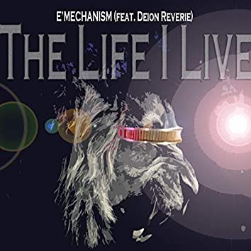 The Life I Live (feat. Deion Reverie)