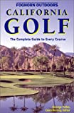 California Golf: The Complete Guide to Every Course