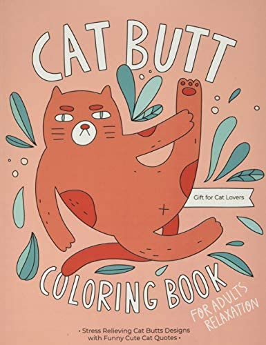 Cat Butt Coloring Book A Hilarious Fun Coloring Gift Book for Cat Lovers Adults Relaxation with product image