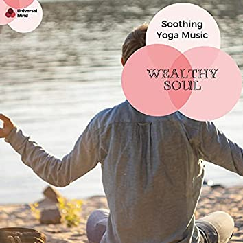 Wealthy Soul - Soothing Yoga Music
