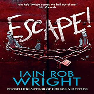 Escape!                   By:                                                                                                                                 Iain Rob Wright                               Narrated by:                                                                                                                                 Aubrey Parsons                      Length: 6 hrs and 14 mins     7 ratings     Overall 4.3