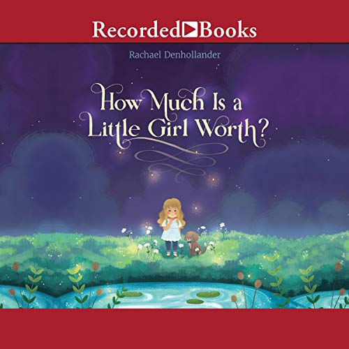 How Much Is a Little Girl Worth? audiobook cover art